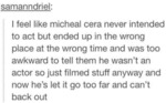 I Feel Like Michael Cera Never Intended To Act..