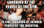 Laughing At Fat People At The Gym...
