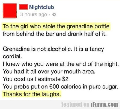 To The Girl Who Stole The Grenadine Bottle...