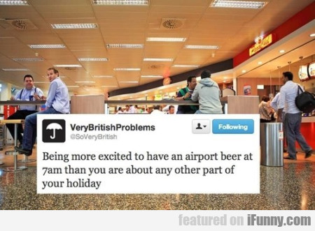 Being More Excited To Have An Airport Beer...