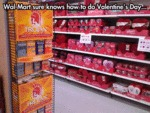 Wal-mart Sure Knows How To Do Valentine's Day...