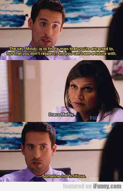 The Key, Mindy, Is To Find A Man...