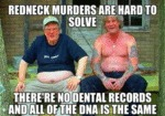 Redneck Murders Are Hard To Solve...