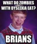 What Do Zombies With Dyslexia Eat?