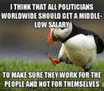 I Think That All Politicians Worldwide Should...