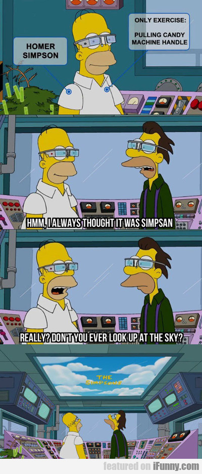 Hmm, I Always Thought It Was Simpsan...
