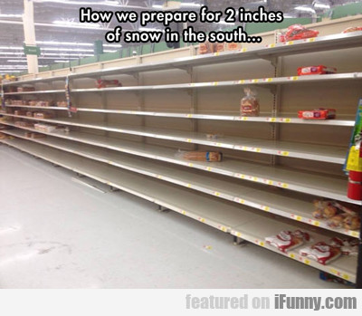 How We Prepare For Two Inches Of Snow...