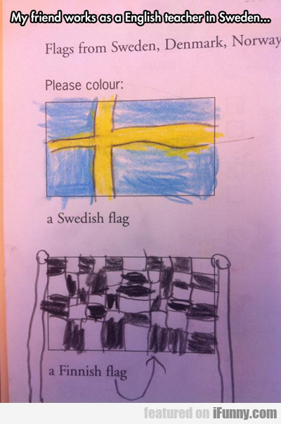 My Friend Works As An English Teacher In Sweden...