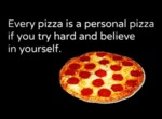 Every Pizza Is A Personal Pizza