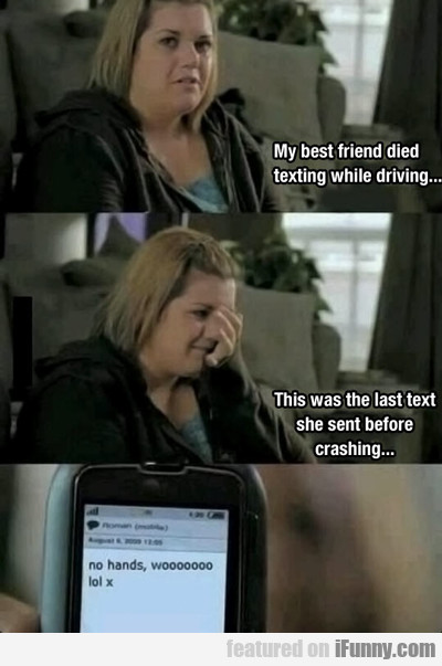 My Best Friend Died Texting While Driving...