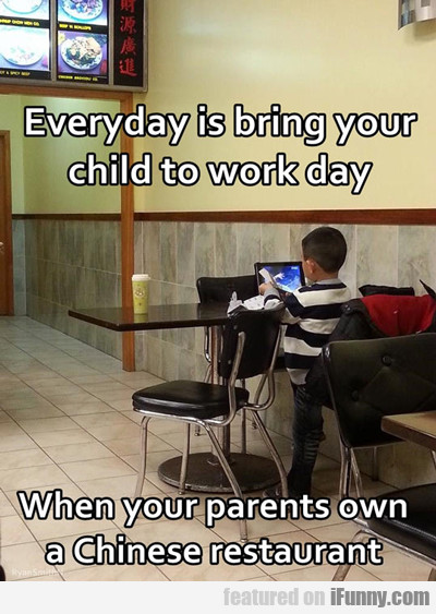 everyday is bring your child to work day...
