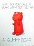 What Do You Call A Bear With No Teeth?