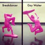 Break Dancer Vs Gay Waiter...