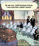 He Had Over 2000 Facebook Friends...
