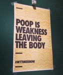 Poop Is Weakness Leaving The Body...