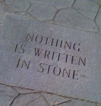 Nothing Is Written In Stone...