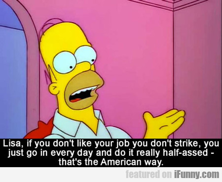 Lisa, If You Don't Like Your Job...