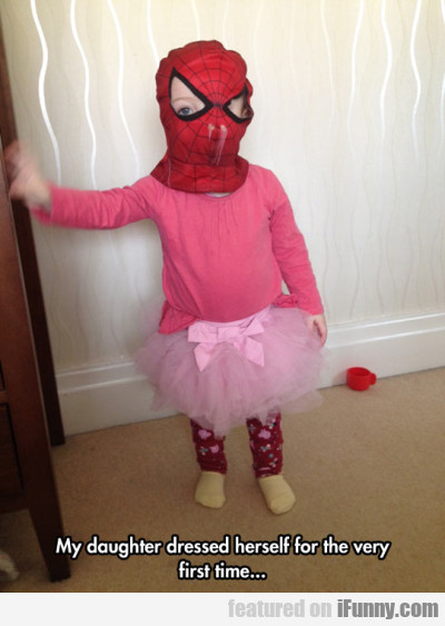 My Daughter Dressed Herself For The Very First...