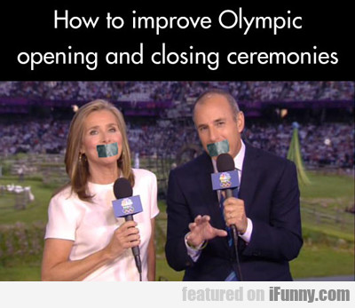 How To Improve Olympic Opening And Closing...