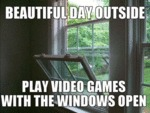 Beautiful Day Outside...