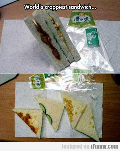 World's Crappiest Sandwich...