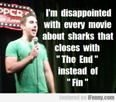 I'm Disappointed With Every Movie About Sharks...