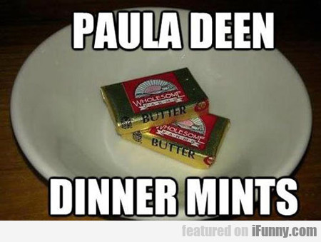 Paula Deen Dinner Mints...