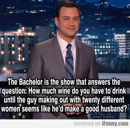 The Bachelor Is The Show That Answers