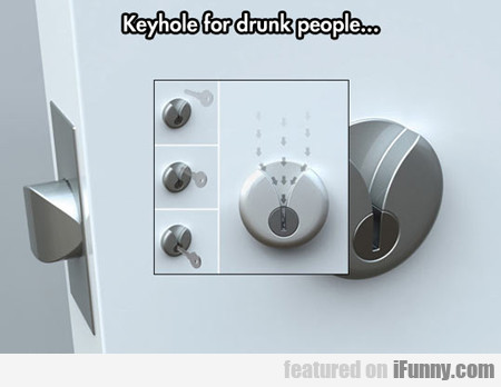 Keyhole For Drunk People...