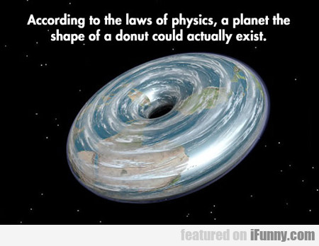 According To The Laws Of Physics...