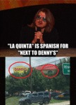 La Quinta Is Spanish For Next To Denny's
