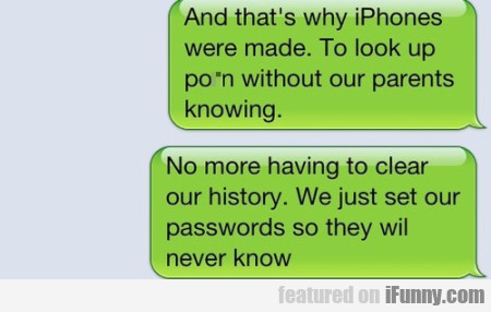 And That's Why Iphones Were Made