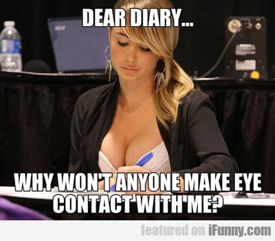 Dear Diary... Why Won't Anyone Make Contact...