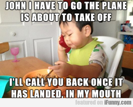 John I Have To Go To The Plane