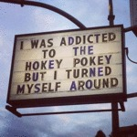 I Was Addicted To The Hokey Pokey