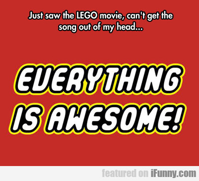 Just Saw The Lego Movie...