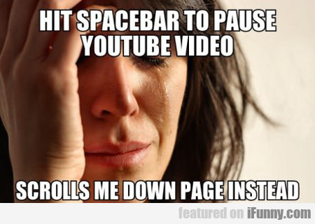 Hit Spacebar To Pause Youtube Video...