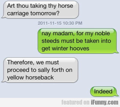 Art Thou Taking Thy Horse Carriage Tomorrow?