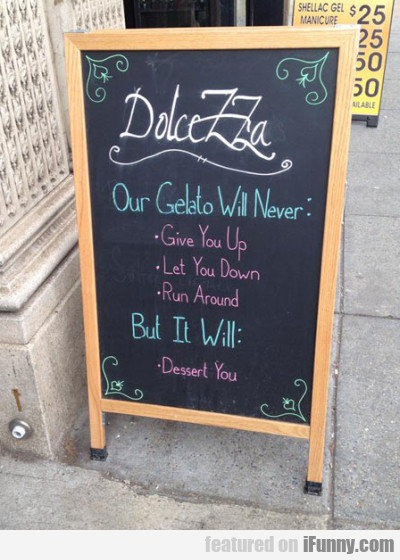 Our Gelato Will Never: Give You Up...