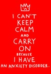 I Can't Keep Calm And Carry On Because I Have..