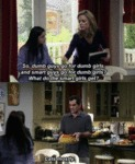 So, Dumb Guys Go For Dumb Girls, And Smart...