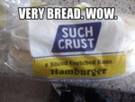 Very Bread. Wow...