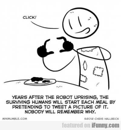 Years After the robot uprising, the surviving...