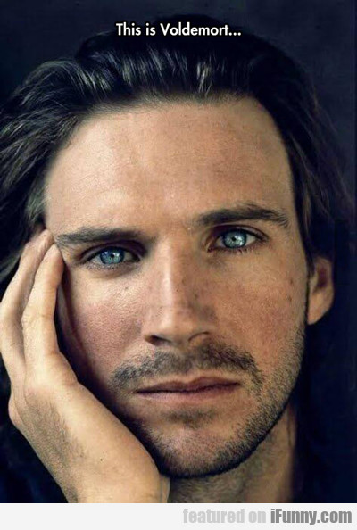 This Is Voldemort...