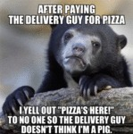 After Paying The Delivery Guy For Pizza...