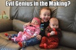 Evil Genius In The Making?