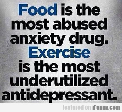 Food Is The Most Abused Anxiety Drug...