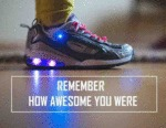 Remember How Awesome You Were...