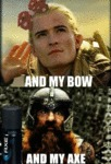 And My Bow, And My Axe...