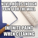 Never Holds Enough Paint For The Wall...
